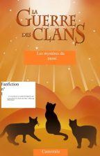 - Fanfiction La Guerre des Clans - Les mystères du passé by CamomileLGDC