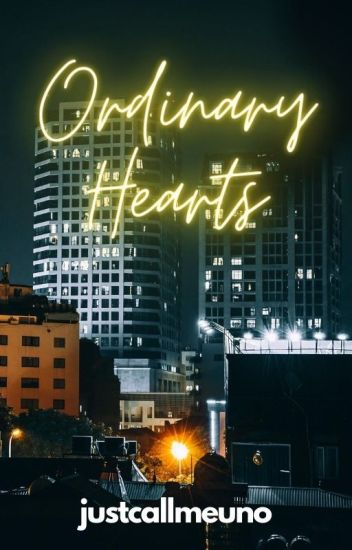 ORDINARY HEARTS [✓]