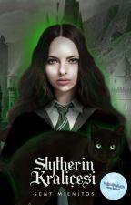 Slytherin Kraliçesi by --unstable