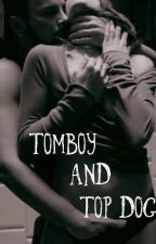 Tomboy and Top Dog  (18+) by ValerianRoot69