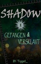 Shadow - Gefangen und Versklavt    #iceSplinters19 by Tiggel_