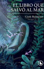 El libro que salvó al Mar by CindyBarascout