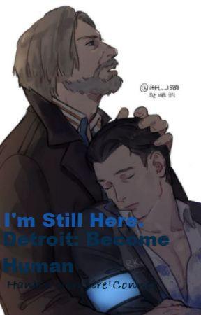 I'm Still Here. (DBH Hank x Connor) [Slow Updates] by Iris_Colour