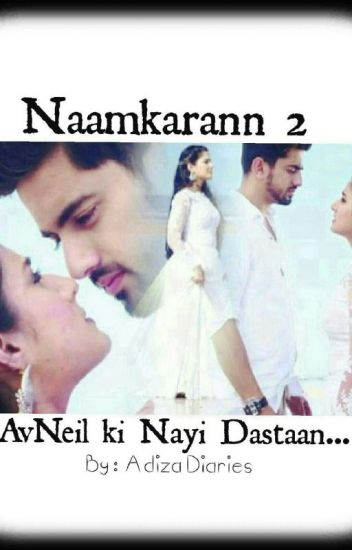 Naamkarann 2 (AvNeil Ki Nayi Dastaan) - AdizaDiaries - Wattpad