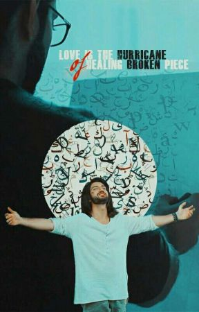 Love Is The Hurricane Of Healing A Broken Piece by AddictedL