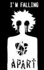 I'm Falling Apart by MysticMitsuki