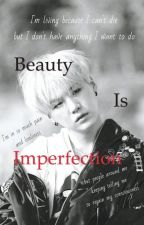 Beauty is Imperfection || YOONGI   by bri_suga