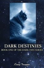 Dark Destines {Book 1} by Thewarriorwriter