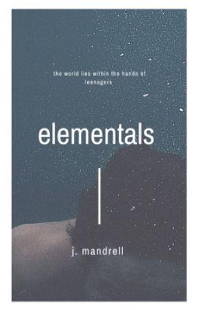 Elementals  by _AwkwardAuthor