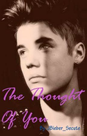 The Thought Of You by JBieber_Secute