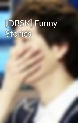 [DBSK] Funny Stories