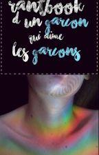 Rantbook D'un Garçon Qui Aime Les Garçons  by lucasnzl