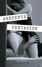 Ardiente Tentación by MaJoLh_29