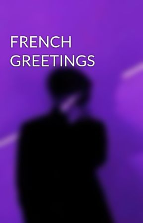 French greetings basic greetings wattpad m4hsunfo