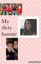 ⚠️My dirty hannie ⚠️😏 by Hanieefann