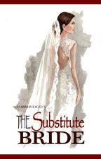 The Substitute Bride by iamminddd