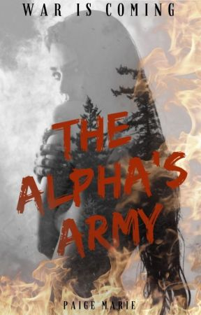 The Alpha's Army by PaigeMarie00074809