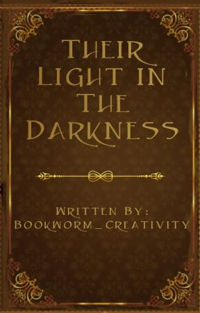 Their Light in the Darkness by Bookworm_Creativity
