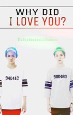 WHY Did I Love You? [HunHan Fanfic] by FiftyShadesOfHunhan