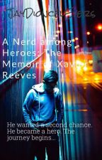 A Nerd Among Heroes: The Memoir of Xavier Reeves (Second Edition) by JayDioncelEvers