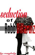 Seduction of Robb Villaruiz ( TAGALOG STORY ) by romybaby