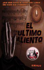 EL ULTIMO ALIENTO by Kikalu