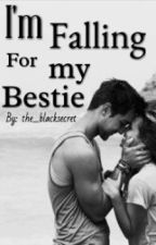 I'm falling for my bestie by the_blacksecret