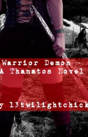Warrior Demon - A Thanatos Novel Book 1 by 13twilightchick