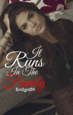 It Runs In The Family by BridgidM