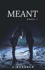 Meant: Love Or Friends (COMPLETED) (EDITING) by Fake_Drop