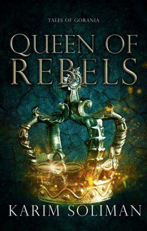 Queen of Rebels - Tales of Gorania #2 [EXCERPT] by KarimSuliman