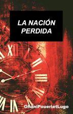 La nación perdida by OhaniPouerietLugo