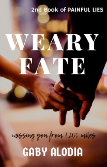 WEARY FATE 2nd Book of Painful Lies (COMPLETE)