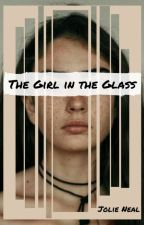 The Girl in the Glass by nealjol
