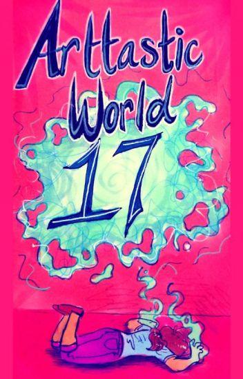 Arttastic World 17