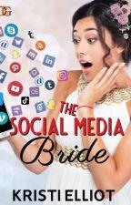 The Social Media Bride (Wattpad Featured Romance) by Kaiddance