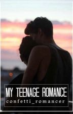 My Teenage Romance // on hold by confetti_romancer