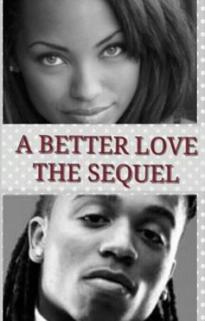 A Better Love The Sequel by LadyK30