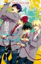 [ Boko no Hero ] [ TRUYỆN TRANH ] First Love Crush by OtakuShotacon