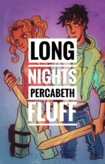 Long Nights - Percabeth Fluff - SlippeyNapkin - Wattpad