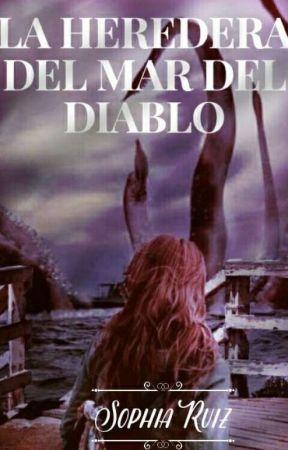 LA HEREDERA DEL MAR DEL DIABLO [BORRADOR] by SophiaRuiz20801