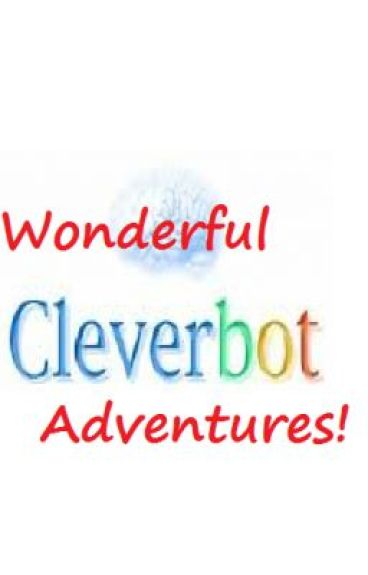 Wonderful Cleverbot adventures! by NihonLovesRamen