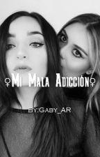 Mi Mala Adicción  by Gaby_AR