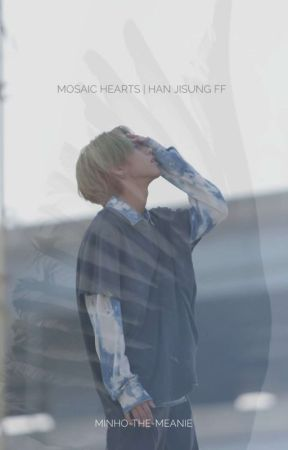Mosaic Hearts | Han Jisung FF by minho-the-meanie