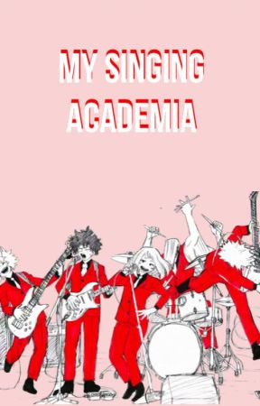 My Singing Academia [BNHA AU x Reader] by Kill_Me_Now_Thanks