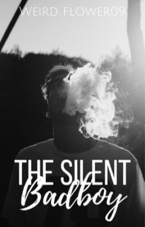 The Silent Bad Boy  by Weird_Flower09