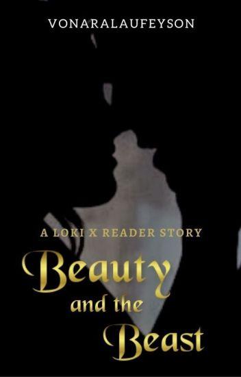 Beauty and the Beast (Loki x Reader) - 💚Vonara Laufeyson