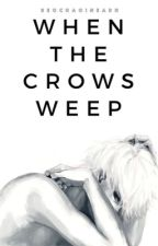 When The Crows Weep | Summer 2019 by AAgirlride