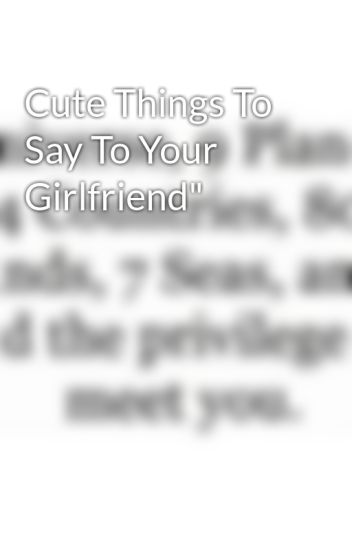 Cute Things To Say To Your Girlfriend Whiskey Wattpad