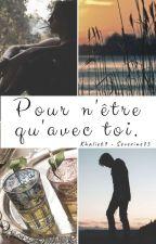Pour n'être qu'avec toi by Severine75